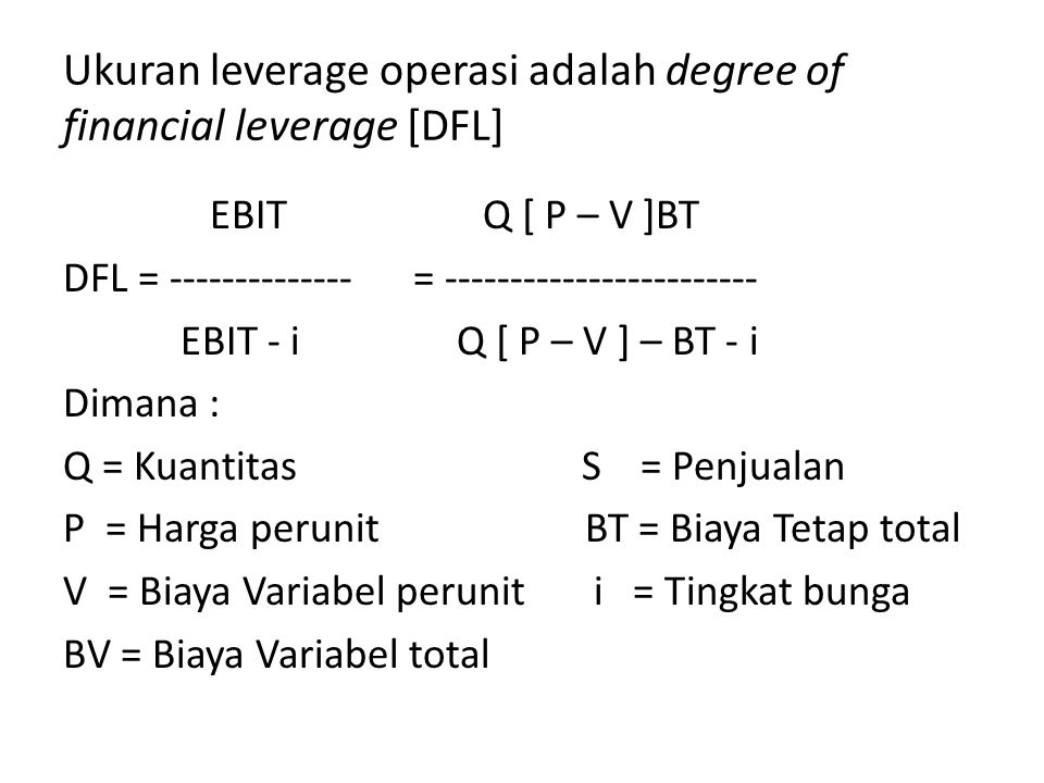 Ukuran leverage operasi adalah degree of financial leverage [DFL]